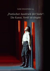 Buchcover Poetischer Ausdruck der Seele: Die Kunst, Verdi zu singen, hg. Isolde Schmid-Reiter